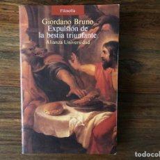 Libros de segunda mano: EXPULSIÓN DE LA BESTIA TRIUNFANTE. GIORDANO BRUNO. ALIANZA UNIVERSIDAD. RENACIMIENTO. Lote 222071165
