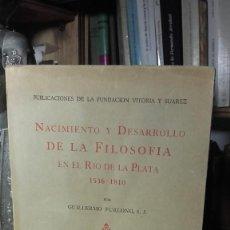 Libros de segunda mano: FURLONG: NACIMIENTO Y DESARROLLO DE LA FILOSOFIA EN EL RIO DE LA PLATA 1536 - 1810.. Lote 222082197