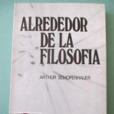 Libros de segunda mano: ALREDEDOR DE LA FILOSOFÍA. ARTHUR SCHOPENHAUER. 1969. PICAZO.. Lote 222125806