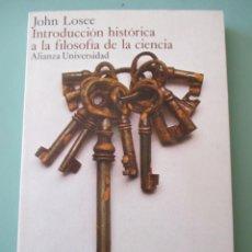 Libros de segunda mano: JOHN LOSEE. INTRODUCCIÓN HISTÓRICA A LA FILOSOFÍA DE LA CIENCIA. 1976. Lote 222126502