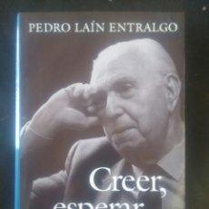 Libros de segunda mano: PEDRO LAÍN ENTRALGO. CREER, ESPERAR, AMAR.. Lote 222143718
