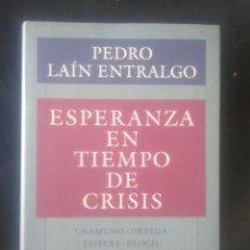 Libros de segunda mano: PEDRO LAÍN ENTRALGO. ESPERANZA EN TIEMPO DE CRISIS.. Lote 222144095