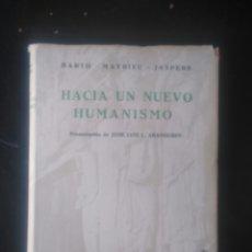 Libros de segunda mano: HACIA UN NUEVO HUMANISMO. BARTH, MAYDIEU, JASPERS.. Lote 222144502