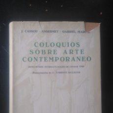 Libros de segunda mano: COLOQUIOS SOBRE ARTE CONTEMPORÁNEO. J. CASSOU, ANSERMET, GABRIEL MARCEL.. Lote 222144833