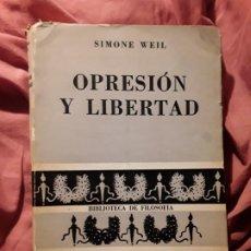 Libros de segunda mano: OPRESION Y LIBERTAD, DE SIMONE WEIL. SUDAMERICANA, BUENOS AIRES 1957. Lote 222171177