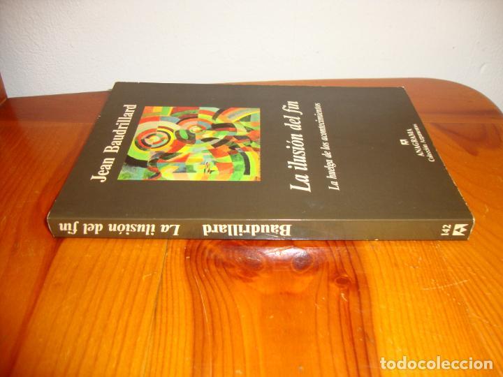 Libros de segunda mano: LA ILUSIÓN DEL FIN. LA HUELGA DE LOS ACONTECIMIENTOS - JEAN BAUDRILLARD - ANAGRAMA - MUY BUEN ESTADO - Foto 2 - 222616673