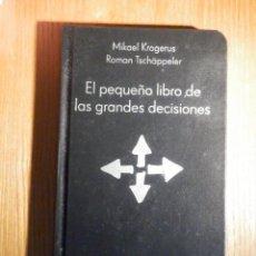 Libros de segunda mano: EL PEQUEÑO LIBRO DE LAS GRANDES DECISIONES - MIKAEL KROGERUS, ROMAN TSCHÄPPELER - ALIENTA. Lote 222830667