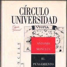 Libros de segunda mano: EL PENSAMIENTO UTÓPICO CONTEMPORÁNEO. ANTONIO MONCLÚS - CÍRCULO DE LECTORES 1988. Lote 222852428