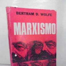 Libros de segunda mano: MARXISMO. BERTRAM D. WOLFE. EDITORIAL TROQUEL 1965.. Lote 224251488