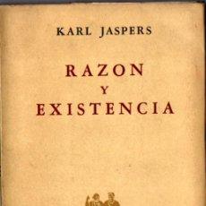 Libros de segunda mano: KARL JASPERS : RAZÓN Y EXISTENCIA (NOVA, 1959). Lote 224328476