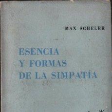 Libros de segunda mano: MAX SCHELER : ESENCIA Y FORMAS DE LA SIMPATÍA, /LOSADA, 1957). Lote 224367546