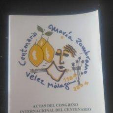 Libros de segunda mano: CENTENARIO MARÍA ZAMBRANO. ACTAS DEL CONGRESO INTERNACIONAL. 2004.. Lote 224463666