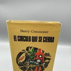Libros de segunda mano: EL CIRCULO QUE SE CIERRA. BARRY COMMONER.PLAZA & JANES EDITORES. BARCELONA, 1973. 1ª ED.PAGS:276. Lote 224491062