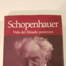 Libros de segunda mano: SCHOPENHAUER, VIDA DEL FILÓSOFO PESIMISTA DE LUIS FERNANDO MORENO CLAROS. Lote 224559553