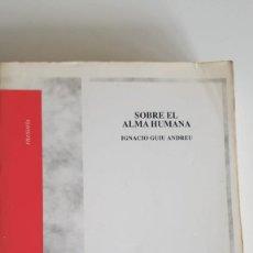 Libros de segunda mano: SOBRE EL ALMA HUMANA DE IGNACIO GUIU. Lote 224566571