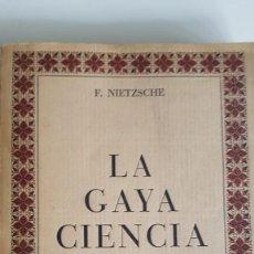 Libros de segunda mano: LA GAYA CIENCIA DE NIETZSCHE. Lote 224569226