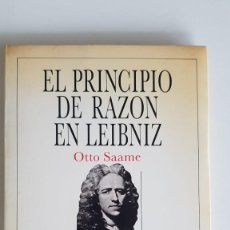 Libros de segunda mano: EL PRINCIPIO DE RAZÓN SUFICIENTE EN LEIBNIZ DE OTTO SAAME. Lote 224570661