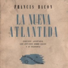 Libros de segunda mano: FRANCIS BACON : LA NUEVA ATLÁNTIDA (LOSADA, 1941) INTONSO. Lote 224750242