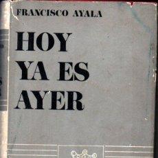 Libros de segunda mano: FRANCISCO AYALA : HOY YA ES AYER (MADRID, 1972) ILIBERTAD Y LIBERALISMO. Lote 224751017