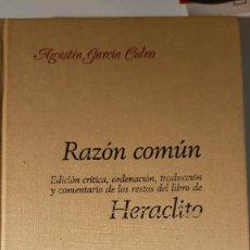 Libros de segunda mano: RAZÓN COMÚN. HERÁCLITO DE AGUSTÍN GARCÍA CALVO. Lote 224810666