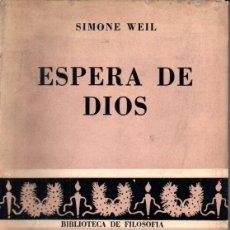 Libros de segunda mano: SIMONE WEIL : ESPERA DE DIOS (SUDAMERICANA, 1954) PRIMERA EDICIÓN. Lote 224905132