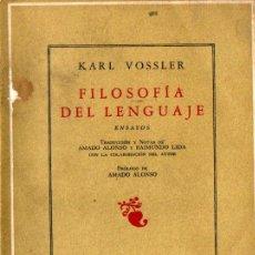 Libros de segunda mano: KARL VOSSLER : FILOSOFÍA DEL LENGUAJE (LOSADA, 1963). Lote 225161878