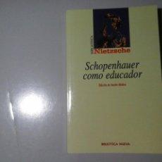 Libros de segunda mano: FRIEDRICH NIETZSCHE. SCHOPENHAUER COMO EDUCADOR. ED. JACOBO MUÑOZ. BIBLIOTECA NUEVA. FILOSOFÍA.. Lote 225213856