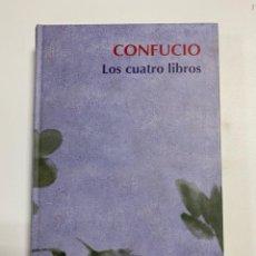 Libros de segunda mano: CONFUCIO. LOS CUATRO LIBROS. RBA. NAVARRA, 2006. PAGS:366. Lote 225314770