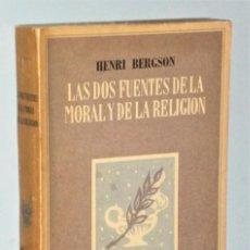 Libros de segunda mano: LAS DOS FUENTES DE LA MORAL Y DE LA RELIGIÓN. POR HENRI BERGSON.. Lote 225847798