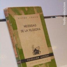 Libros de segunda mano: NECESIDAD DE LA FILOSOFIA VICTOR COUSIN COLECCION AUSTRAL 696 - ESPASA CALPE 1947. Lote 226452390