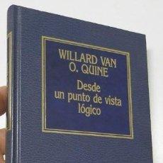 Libros de segunda mano: DESDE UN PUNTO DE VISTA LÓGICO - WILLARD VAN O. QUINE. Lote 227958375