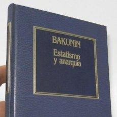 Libros de segunda mano: ESTATISMO Y ANARQUÍA - BAKUNIN. Lote 227958705