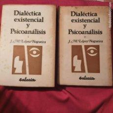 Libros de segunda mano: J. M. LÓPEZ NOGUEIRA. DIALECTICA EXISTENCIAL Y PSICOANÁLISIS. DOUS TOMOS. GALAXIA 1972 1 EDICIÓN.. Lote 228369705