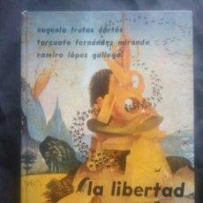 Libros de segunda mano: LA LIBERTAD. EUGENIO FRUTOS CORTÉS. TORCUATO FERNÁNDEZ MIRANDA. RAMIRO LÓPEZ GALLEGO.. Lote 228975735