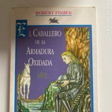 Livros em segunda mão: EL CABALLERO DE LA ARMADURA OXIDADA – ROBERT FISHER. Lote 229513825