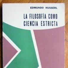 Libros de segunda mano: LA FILOSOFÍA COMO CIENCIA ESTRICTA - EDMUNDO HUSSERL. Lote 229662875