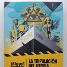 Libros de segunda mano: LA TRIPULACION DEL UTOPIA - MIGUEL SANDIN - ED. PEZ DE PLATA - 2019 - FILOSOFIA. Lote 229704280