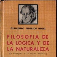 Libri di seconda mano: HEGEL : FILOSOFÍA DE LA LÓGICA Y DE LA NATURALEZA (CLARIDAD, 1969). Lote 230093470