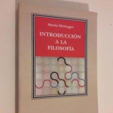 Libros de segunda mano: INTRODUCCIÓN A LA FILOSOFÍA - MARTIN HEIDEGGER - EDITORIAL CÁTEDRA - UNIVERSIDAD DE VALENCIA. Lote 230245260