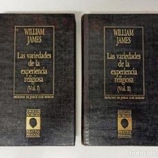 Libri di seconda mano: RESERVADO. LAS VARIEDADES DE LA EXPERIENCIA RELIGIOSA. 2 TOMOS. WILLIAM JAMES. Lote 230312960