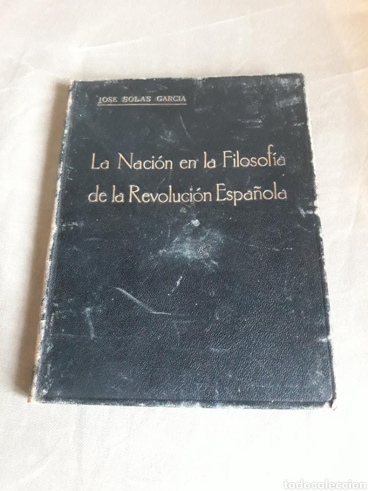 LA NACION EN LA FILOSOFÍA DE LA REVOLUCIÓN ESPAÑOLA. J .SOLAS .DEDICADO A MINISTRO DE AAEE M ARTAJO (Libros de Segunda Mano - Pensamiento - Filosofía)