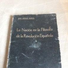 Libros de segunda mano: LA NACION EN LA FILOSOFÍA DE LA REVOLUCIÓN ESPAÑOLA. J .SOLAS .DEDICADO A MINISTRO DE AAEE M ARTAJO. Lote 230361865