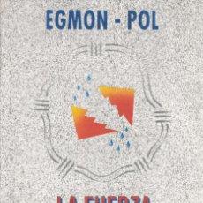 Libros de segunda mano: LA FUERZA Y EL LLANTO. EGMON-POL. ED. CORREGIDOR 1992. Lote 230388585