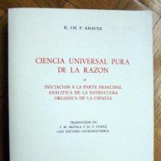 Libros de segunda mano: CIENCIA UNIVERSAL PURA DE LA RAZON O INICIACION A LA PARTE PRINCIPAL ANALITICA DE LA ESTRUCTURA ORG.. Lote 230772380