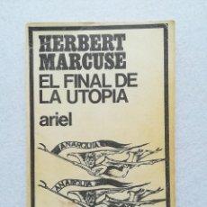 Libros de segunda mano: EL FINAL DE LA UTOPÍA - HERBERT MARCUSE - ARIEL 1968. Lote 230933145