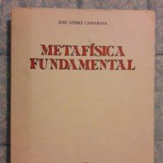 Libros de segunda mano: METAFÍSICA FUNDAMENTAL. - GÓMEZ CAFFARENA, JOSÉ.. Lote 231213850