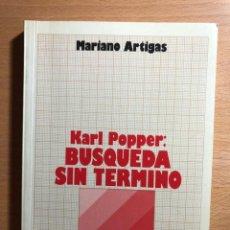 Libros de segunda mano: KARL POPPER: BÚSQUEDA SIN TÉRMINO. MARIANO ARTIGAS. CRÍTICA FILOSÓFICA. EDIT. MAGISTERIO ESPAÑOL. Lote 231971960