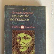 Libros de segunda mano: ERASMO DE ROTTERDAM VIDA Y OBRA - CORNELIS AUGUSTIJU. Lote 232094590