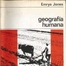 Libros de segunda mano: GEOGRAFÍA HUMANA. EMRYS JONES. 1971. Lote 232161990