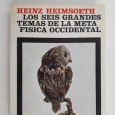 Libros de segunda mano: HEINZ HEIMSOETH. LO SEIS GRANDES TEMAS DE LA METAFISICA OCCIDENTAL.. Lote 232166720